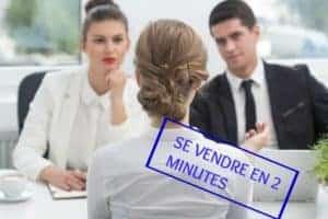 se vendre en 2 minutes en entretien d'embauche