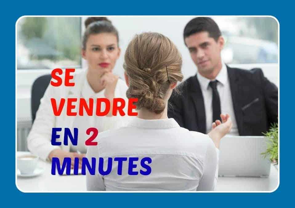 comment se vendre en 2 minutes