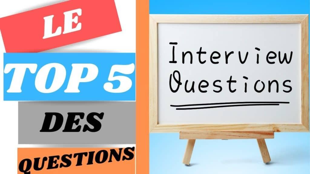 le top 5 des questions en entretien d'embauche